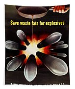 Save Waste Fats For Explosives Tapestry