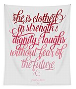 She Is Clothed Proverbs 31 25 Tapestry