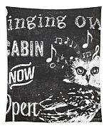 Singing Owl Cabin Rustic Sign Tapestry
