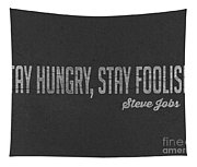 Steve Jobs Stay Hungry Stay Foolish Tapestry