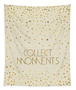 Text Art Collect Moments - Glittering Gold Tapestry