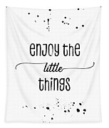 Text Art Enjoy The Little Things Tapestry