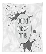 Text Art Good Vibes Only - Grey Tapestry