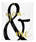 Text Art Just You And Me Tapestry