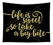 Text Art Life Is Sweet - Golden Tapestry