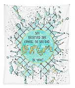 Text Art She Believed - Cyan White - Splashes Tapestry