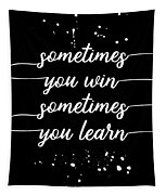 Text Art Sometimes You Win Sometimes You Learn Canvas Print Canvas Art By Melanie Viola