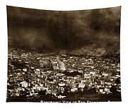The Burning Of San Francisco Panoramic View Of San Francisco From Twin Peaks April 1906 Tapestry