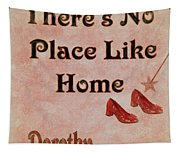There's No Place Like Home Tapestry
