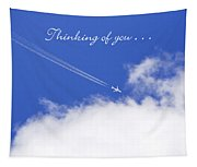 Thinking Of You From Across The Miles Airplane Tapestry