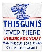 This Gun Is Over There - Usn Ww1 Tapestry by War Is Hell Store