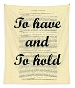 To Have And To Hold Tapestry