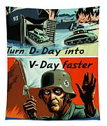 Turn D-day Into V-day Faster  Tapestry