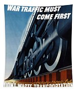 War Traffic Must Come First Tapestry