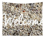 Welcome Seashell Background Tapestry