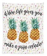 When Life Gives You Pineapple Make A Pina Colada Tapestry