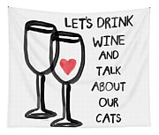Wine And Cats- Art By Linda Woods Tapestry