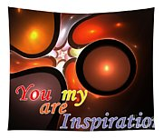 You Are My Inspiration Tapestry
