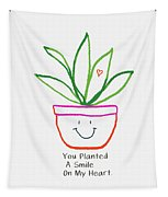 You Planted A Smile- Art By Linda Woods Tapestry