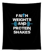 Faith Weights And Protein Shakes Tapestry