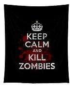 Keep Calm Kill Zombies Tapestry