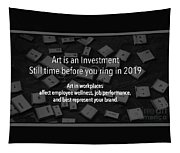 Art Is An Investment Tapestry