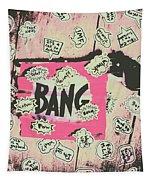 Boom Crash Bang Tapestry