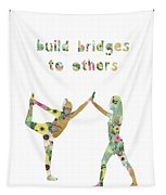 Build Bridges To Others Tapestry