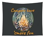 Campers Have Smore Fun Tapestry