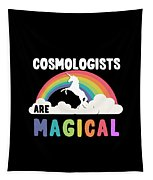 Cosmologists Are Magical Tapestry