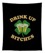 Drink Up Bitches Vintage St Patricks Day Tapestry