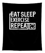 Eat Sleep Exercise Tapestry