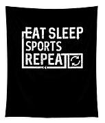 Eat Sleep Sports Tapestry