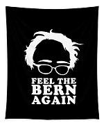Feel The Bern Again Bernie Sanders 2020 Tapestry