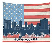 Fort Worth Skyline Usa Flag Tapestry