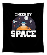 Funny I Need My Space Astronaut Aliens Pun Tapestry