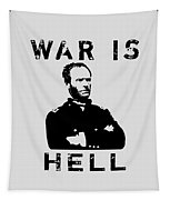 General Sherman Graphic - War Is Hell Tapestry