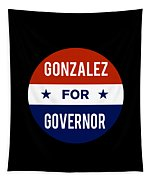 Gonzalez For Governor 2018 Tapestry