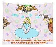 Goody Goody Gumdrop Video Tapestry