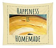 Happiness Is Homemade #3 Tapestry