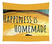 Happiness Is Homemade Tapestry