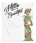 Hello Beautiful Tapestry