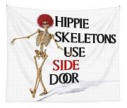 Hippie Skeletons Use Side Door Tapestry