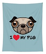 I Love My Pug Tapestry
