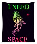 I Need Space  Tapestry