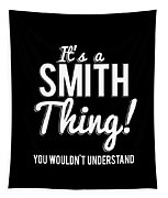 Its A Smith Thing You Wouldnt Understand Tapestry