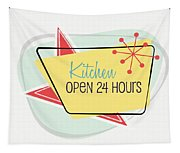 Kitchen Open 24 Hours- Art By Linda Woods Tapestry