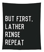 Lather Rinse Repeat- Art By Linda Woods Tapestry