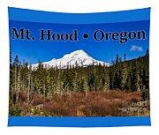 Mount Hood Oregon In Winter 01 Tapestry