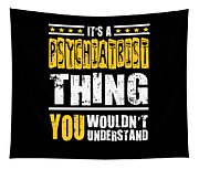 Psychiatrist You Wouldnt Understand Tapestry